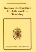 Gotama the Buddha: His Life and His Teaching