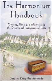 The Harmonium Handbook, Satyaki Kraig Brockschmidt, MUSIC Books, Vedic Books
