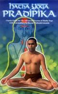Hatha Yoga Pradipika: Classic Guide for the Advanced Practice of Hatha Yoga