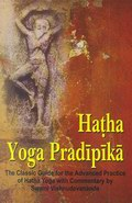 Hatha Yoga Pradipika: The Classic Guide for the Advanced Practice of Hatha Yoga