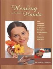 Healing in your Hands, Dr. Anand P. Verma, AYURVEDA Books, Vedic Books
