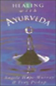Healing with Ayurveda, Angela hope, AYURVEDA Books, Vedic Books