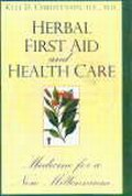 Herbal First Aid and Health Care : Medicine for a New Millennium