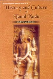 History and Culture of Tamil Nadu, Chithra Madhvan, with a foreword by K.V. Raman, A TO M Books, Vedic Books ,