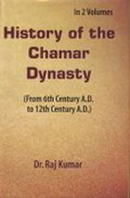 History of the Chamar Dynasty : From Sixth Century A.D. to Twelfth Century A.D.