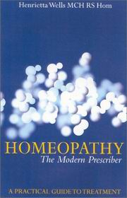 Homeopathy: The Modern Prescriber, Henrietta Wells, HOMEOPATHY Books, Vedic Books