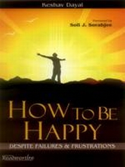 How to Be Happy - Despite Failures & Frustrations