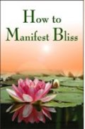 How to Manifest Bliss