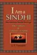 I am a SINDHI: The Glorious Sindhi Heritage