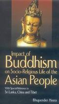 Impact of Buddhism on Socio-Religious Life of the Asian People