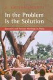 In the problem is the solution, J. Krishnamurti, MASTERS Books, Vedic Books