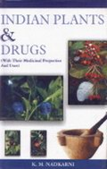 Indian Plants and Drugs : With their Medicinal Properties and Uses