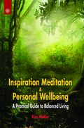 Inspiration Meditation & Personal Wellbeing: A Practical Guide to Balanced Living