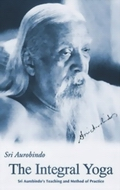 Integral Yoga: Sri Aurobindo's Teaching and Method of Practice (Paperback)