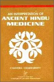 An Interpretation of Ancient Hindu Medicine, Chandra Chakraberty, AYURVEDA Books, Vedic Books