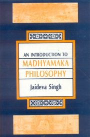 Introduction to Madhyamaka Philosophy, Jaideva Singh, PHILOSOPHY Books, Vedic Books