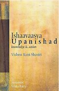 Ishaavaasya Upanishad : Knowledge & Action