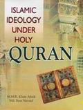 Islamic Ideology Under Holy Quran