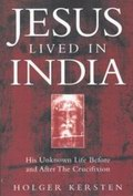 Jesus Lived in India - His Unknown Life Before and After the Crucifixion