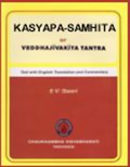 Kasyapa-Samhita or Vrddhajivakiya Tantra (Text with English Tr. & Comm.)