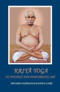 Kriya Yoga : Its Mystery and Performing Art