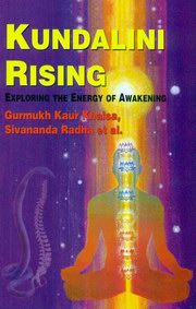 Kundalini Rising: Exploring The Energy of Awakening, Gurmukh Kaur Khalsa, Sivananda Radha, et al.,  Books, Vedic Books