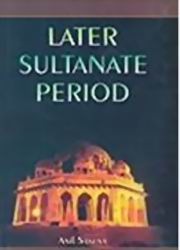Later Sultanate Period, Anil Saxena, HISTORY Books, Vedic Books