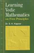 Learning Vedic Mathematics: on First Principles