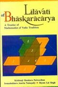 Lilavati of Bhaskaracaarya: A Treatise of Mathematics of Vedic Tradition