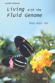 Living with the Fluid Genome, Mae-Wan Ho, ENVIRONMENT Books, Vedic Books