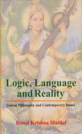Logic, Language and Reality: Indian Philosophy and Contemporary Issues