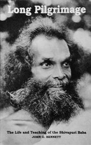 Long Pilgrimage: The Life and Teaching of the Shivapuri Baba, John Godolphin Bennett, MASTERS Books, Vedic Books