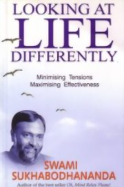 Looking at Life Differently: Minimising Tensions Maximising Effectiveness, Swami Sukhabodhananda, MASTERS Books, Vedic Books