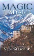 Magic Ladakh: Land of Topsy Turvy Customs & Natural Beauty