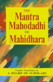 The Mantra Mahodadhi of Mahidhara, Board of Scholars (Tr.), YOGA Books, Vedic Books