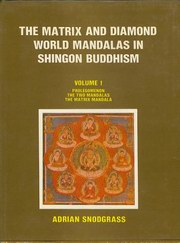 The Matrix and Diamond World Mandalas in Shingon Buddhism (2 Vol), Adrian Snodgrass, ARTS Books, Vedic Books