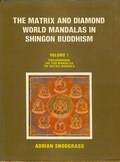 The Matrix and Diamond World Mandalas in Shingon Buddhism (2 Vol)