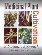 Medicinal Plant : Cultivation : A Scientific Approach : Including Processing and Financial Guidelines, S.S. Purohit, S.P. Vyas, ENVIRONMENT Books, Vedic Books