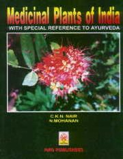 Medicinal Plants of India : With Special Reference to Ayurveda, C.K.N. Nair, N. Mohanan, AYURVEDA Books, Vedic Books