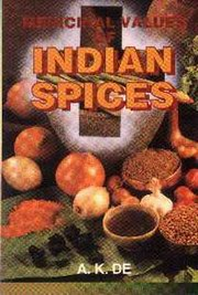 Medicinal Values of Indian Spices, A.K. De, AYURVEDA Books, Vedic Books