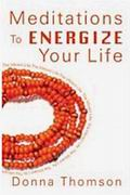 Meditations To Energize Your Life