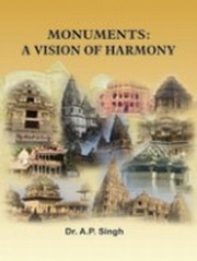 Monuments: A Vision of Harmony, A.P. Singh, HISTORY Books, Vedic Books