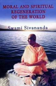 Moral and Spiritual Regeneration of the World by Swami Sivananda ...