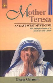 Mother Teresa: An East-West Mysticism, Gloria Germani, BIOGRAPHY Books, Vedic Books