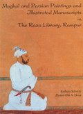 Mughal and Persian Paintings and Illustrated Manuscripts in the Raza Library, Rampur