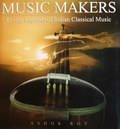 Music Makers : Living Legends of Indian Classical Music