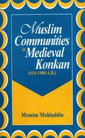 Muslim Communities in Medieval Konkan (610-1900 A.D.)