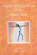 Mystery and Excellence of the Human body