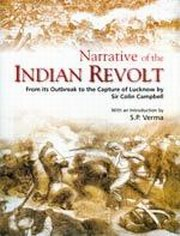Narrative of the Indian Revolt: From its Outbreak to the Capture of Lucknow by Sir Colin Campbell, S.P. Verma, HISTORY Books, Vedic Books
