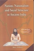 Nation, Nationalism and Social Structure in Ancient India.